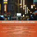 The Broadway Musicals of 1956 -- 2006 Town Hall Broadway by the Year Series
